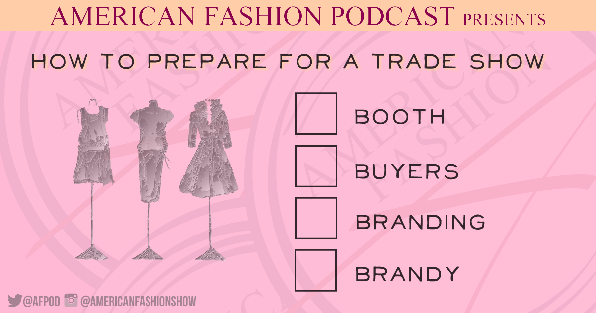 10 Trade Show Survival Tips For Fashion Designers American Fashion Podcast