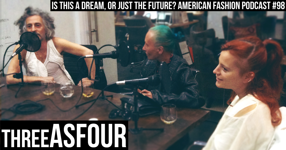 The Best of American Fashion Podcast - Major Designers - threeasFOUR