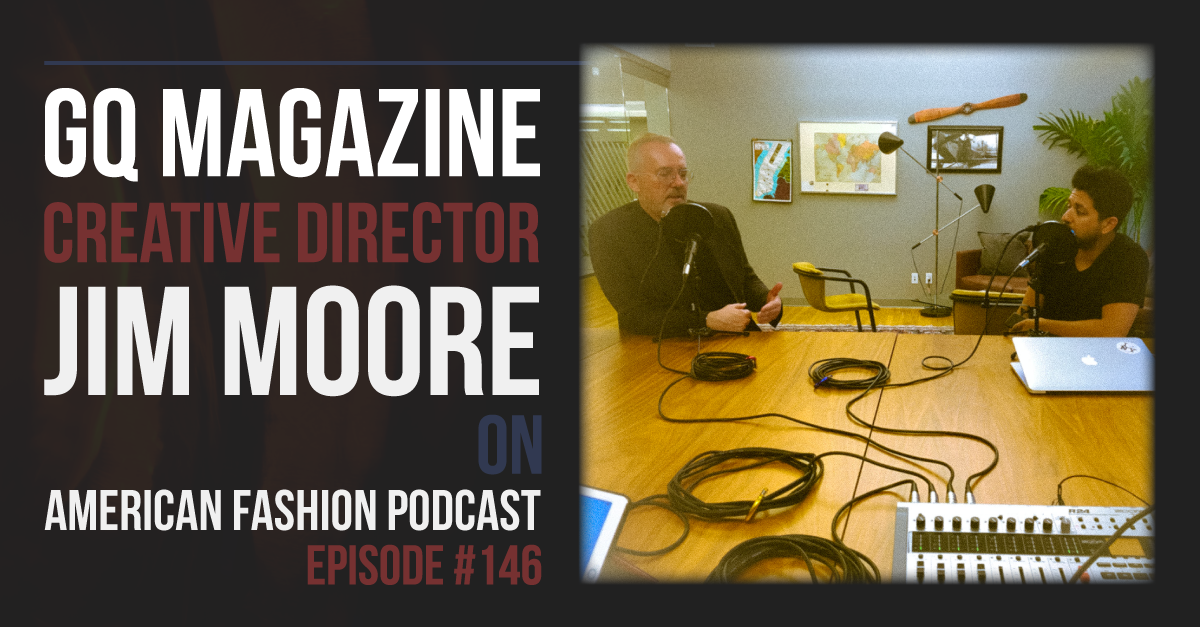 Jim Moore Details How He Directs Fashion Coverage And Visual Language At The Leading Men S Magazine Discusses Their Best New Menswear Designers Of