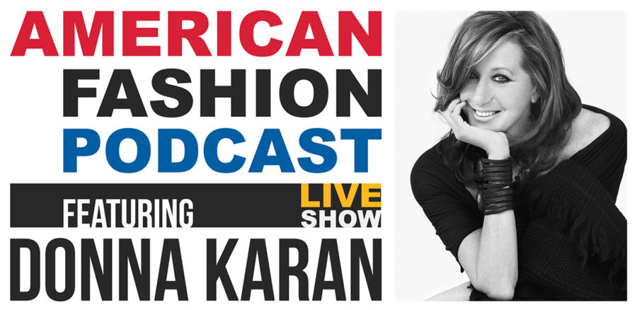 The Best of American Fashion Podcast - Major Designers - Fashion Designer Donna Karan Podcast Interview